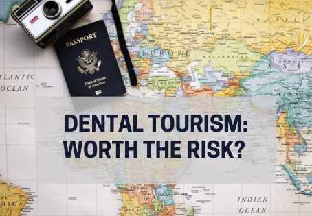 Dental Tourism: Worth the Risk?