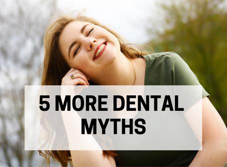 5 More Dental Myths