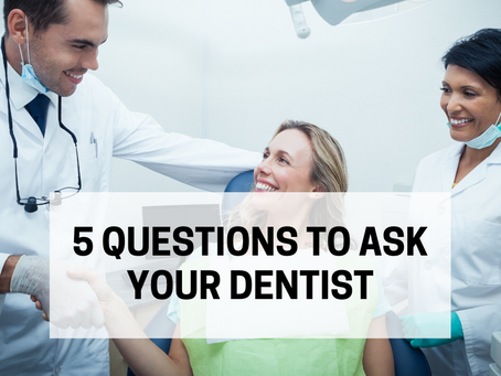 5 Questions to Ask Your Dentist