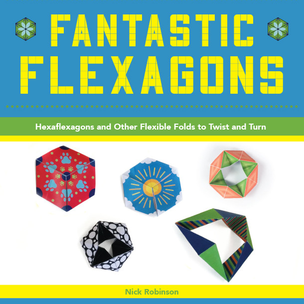 """Fantastic Flexagons"" by Nick Robinson"
