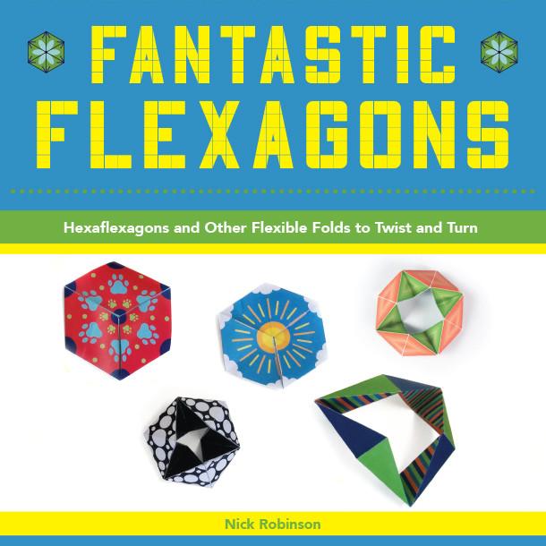 """""""Fantastic Flexagons"""" by Nick Robinson"""