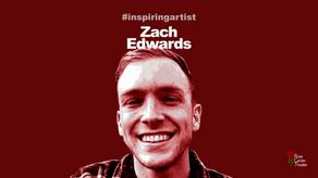 A Conversation with #InspiringArtist Zach Edwards