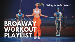A Very Broadway Workout: 50 Showtunes to Rock Your Post-Holiday Workout