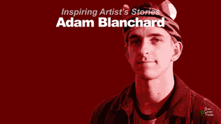 A Conversation with #InspiringArtist Adam Blanchard