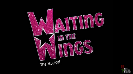 WORLD PREMIERE of Waiting in the Wings: The Musical