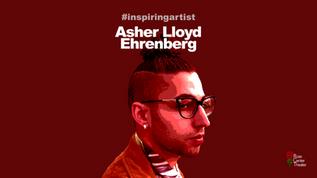 #InspiringArtist Asher Lloyd Eherenberg