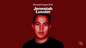 #InspiringArtist Jeremiah Lussier