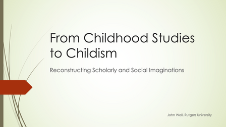 John Wall, From Childhood Studies to Childism