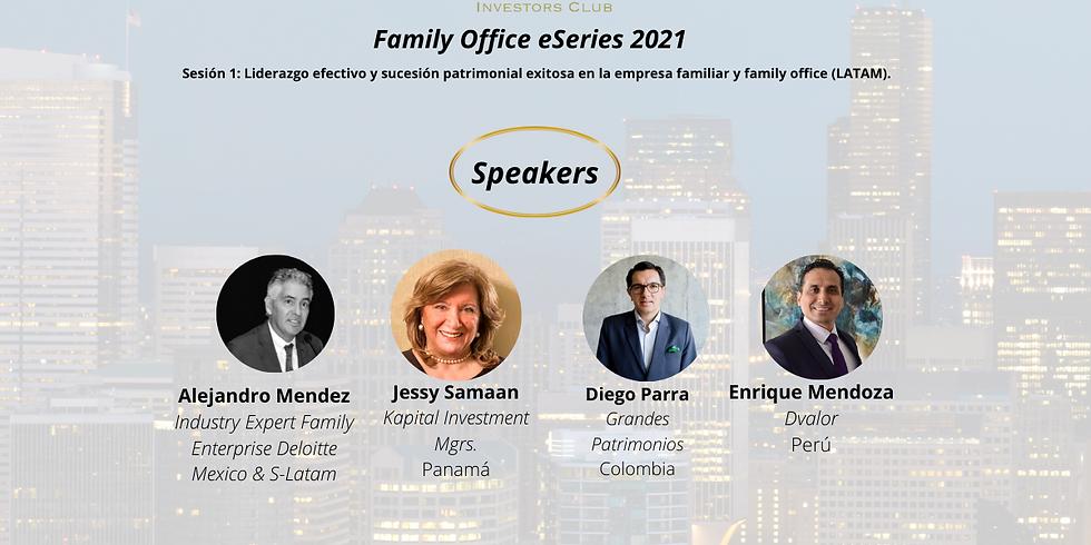 """Sesión 1: """"Liderazgo efectivo y sucesión patrimonial exitosa en la empresa familiar y family office"""""""