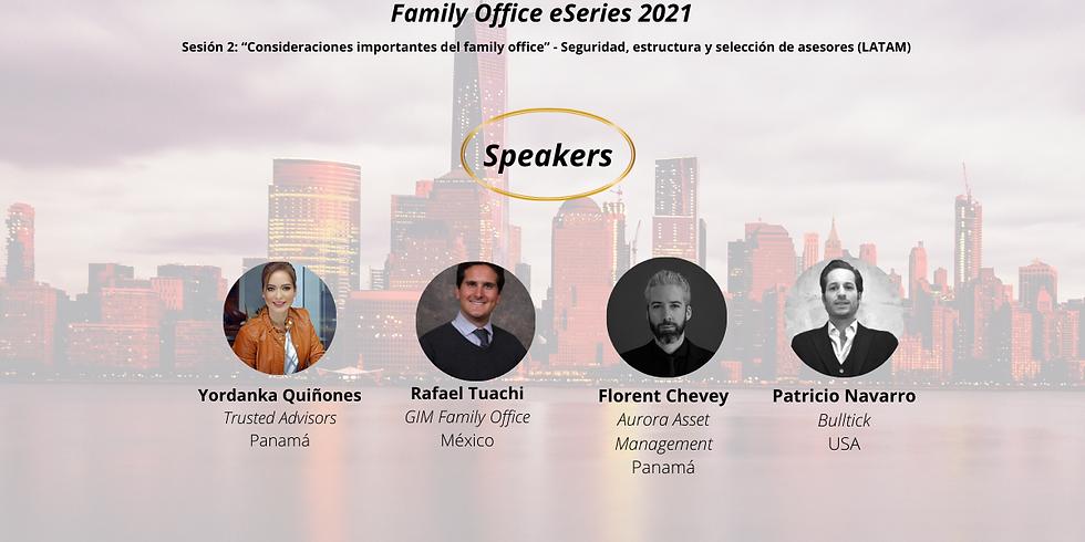 """Sesión 2: """"Consideraciones importantes del  family office"""" - Seguridad, estructura y selección de asesores"""