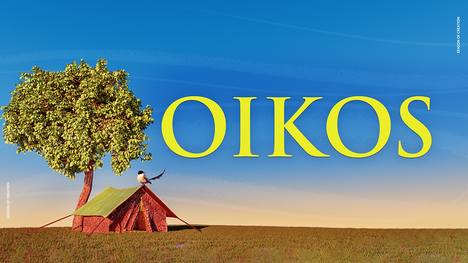Oikos; Our Home, Our Family.png