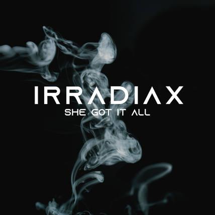 Irradiax - She Got It All