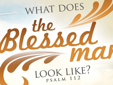 Blessed is the man...