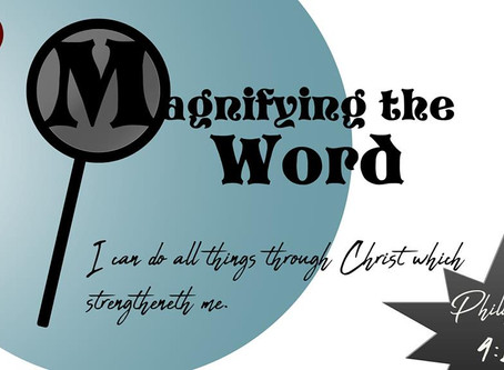 Magnifying the Word - Philippians 4:13