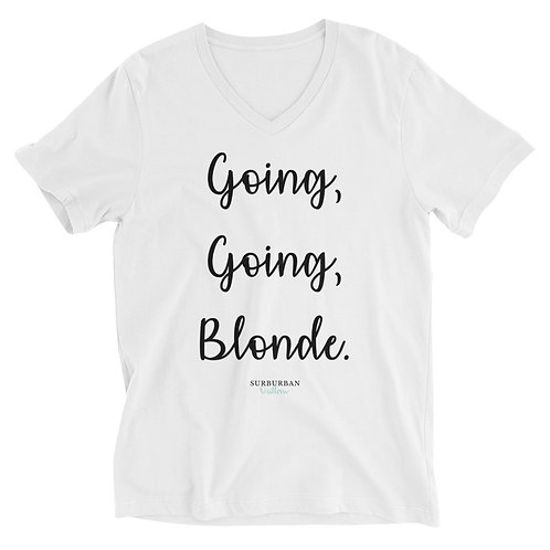 UNISEX V- Neck Going Blonde Tee