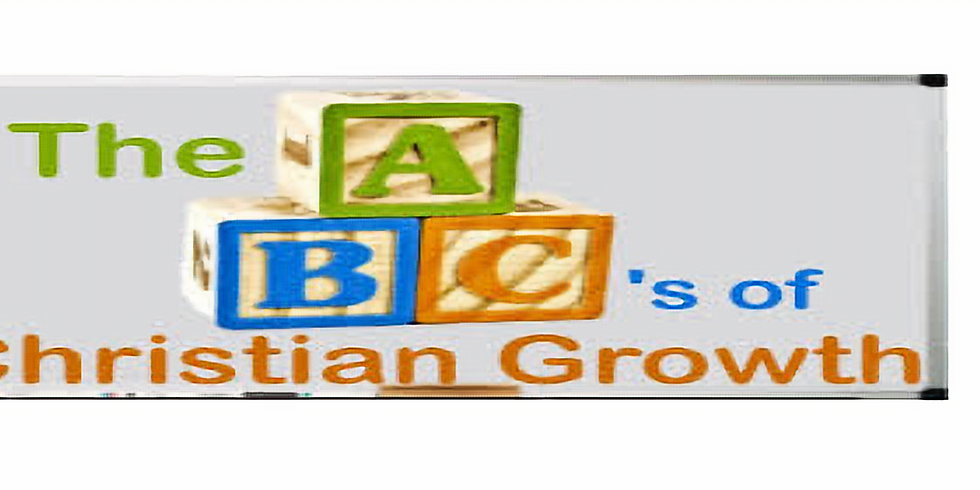The ABC's of Christian Growth (7)