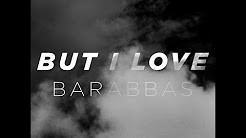 Watch Jesus Loves Barabbas - Judah Smith