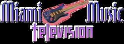 MIAMI MUSIC TELEVISION