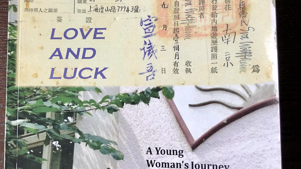 Love And Luck—A Young Woman's Journey from Berlin to Shanghai to San Francisco
