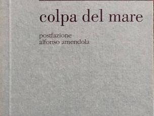 """""""Colpa del mare"""" (Oèdipus Edizioni, 2002) di Bruno Di Pietro - di Mario Famularo"""