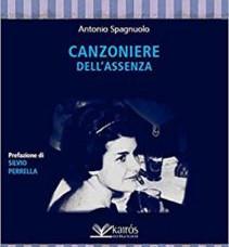 Canzoniere dell'assenza, Antonio Spagnuolo (Kairós Edizioni, 2018)