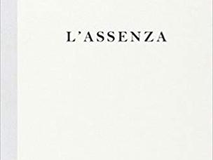 """""""Le distrazioni del viaggio"""" (Samuele Editore, 2018) e """"L'assenza"""" (Ladolfi Editore, 2014), di Annal"""