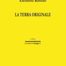 La terra originale, Eleonora Rimolo (Pordenonelegge – LietoColle 2018)
