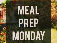 Meal Prep Monday Recap
