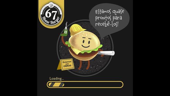67 Home Burger - Em Obras