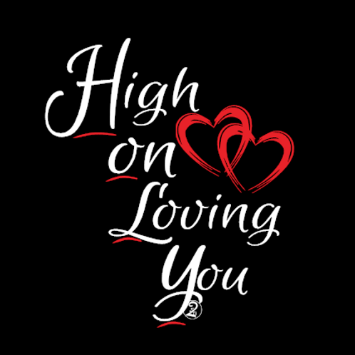 High On Loving You
