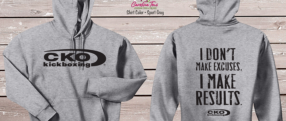 "CKO KICKBOXING ""I DON'T MAKE EXCUSES"" HOODIE"