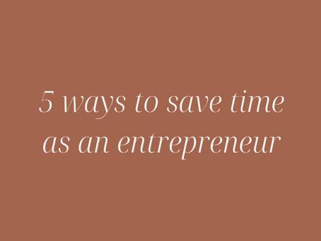 5 Ways to Save Time as an Entrepreneur
