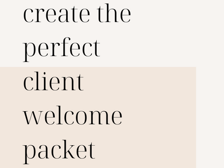 How to Create the Perfect Client Welcome Packet