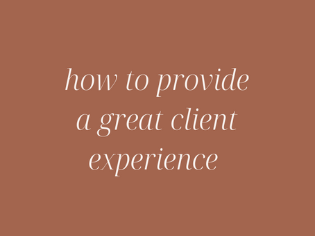 How to Provide a Great Client Experience