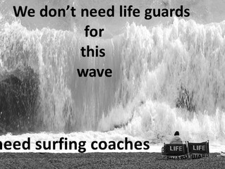 We Don't Need Life Guards for this Wave...
