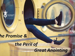 The Promise and Peril of Great Anointing