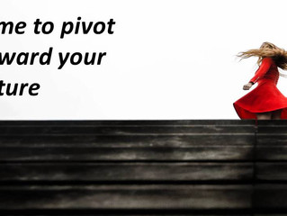 Time to pivot into your future