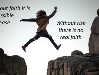 No Risk - No Faith. Know Risk - Know Faith.