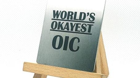 World's Okay-est OIC!