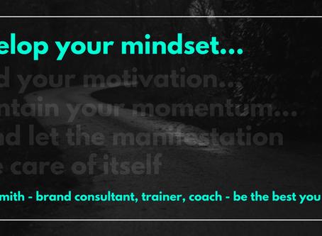 Mastering Your Mindset, Motivation and Momentum (for Manifestation)