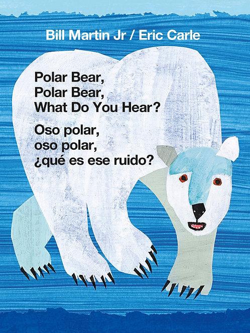 Polar Bear, Polar Bear, What Do You Hear? English/Spanish Bilingual Book