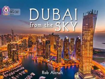 Dubai From The Sky  By: Rob Alcraft,