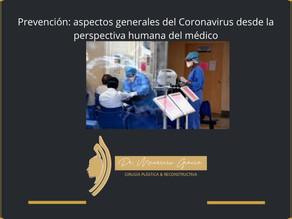 Prevención: aspectos generales del Coronavirus desde la perspectiva humana del médico.