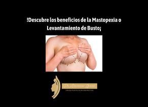 Descubre los beneficios de la mastopexia o levantamiento de busto