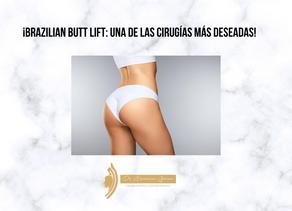 ¡Brazilian Butt Lift: una de las cirugías más deseadas!