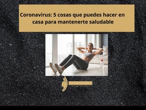 Coronavirus: 5 cosas que puedes hacer en casa para mantenerte saludable