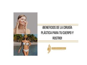 ¡Beneficios de la cirugía plástica para tu cuerpo y rostro!
