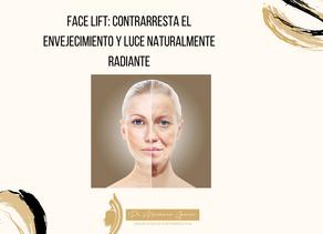 Face lift: contrarresta el envejecimiento y luce naturalmente radiante