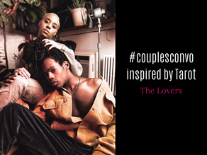 #CouplesConvo: The Lovers - Duality in Partnership