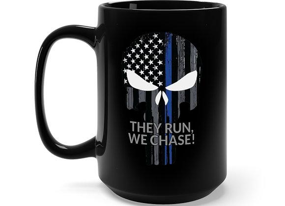 They Run, We Chase! - Black Mug 15oz